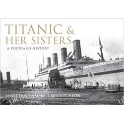 Titanic and Her Sisters: A Postcard History Historyczne