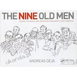 The Nine Old Men: Lessons, Techniques, and Inspiration from Disney's Great Animators Pozostałe
