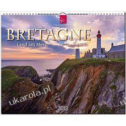Kalendarz Brittany Calendar Bretania Bretagne - Land am Meer 2018