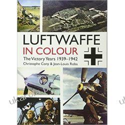 The Luftwaffe in Colour: The Victory Years, 1939-1942 Mundury, odznaki i odznaczenia