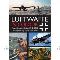 Luftwaffe in Colour Volume 2: From Glory to Defeat 1942-1945 Pozostałe