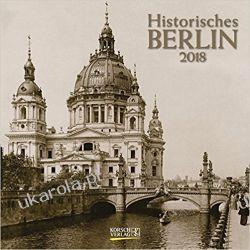 Kalendarz Historyczny Berlin 2018 Calendar