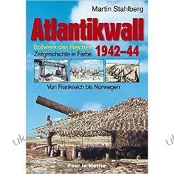 Atlantikwall 02: Von Frankreich bis Norwegen. – Bollwerk des Reiches. Zeitgeschichte in Farbe Kalendarze ścienne
