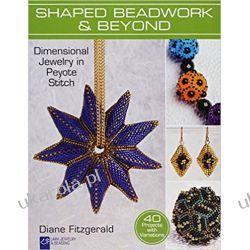 Shaped Beadwork & Beyond: Dimensional Jewelry in Peyote Stitch