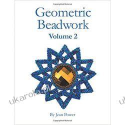 Geometric Beadwork Volume Two Rękodzieło, biżuteria, szycie