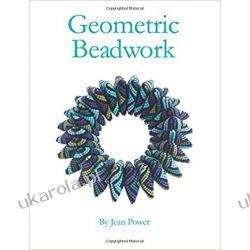 Geometric Beadwork Volume 1 Rękodzieło, biżuteria, szycie