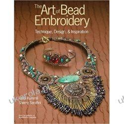 The Art of Bead Embroidery Rękodzieło, biżuteria, szycie