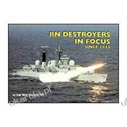 Royal Navy Destroyers in Focus Since 1945 Zagraniczne