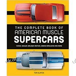 The Complete Book of American Muscle Supercars: Yenko, Shelby, Baldwin Motion, Grand Spaulding, and More Kalendarze ścienne