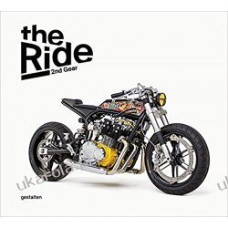 The Ride 2nd Gear New Custon Motorcycles and Their Builders. Rebel Edition Pozostałe