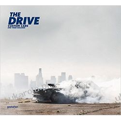 The Drive: Custom Cars and Their Builders Moda i uroda - poradniki