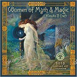 Kalendarz Women of Myth & Magic 2018 Calendar: Fantasy Art Pozostałe