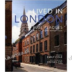 Lived in London: Blue Plaques and the Stories Behind Them Po angielsku