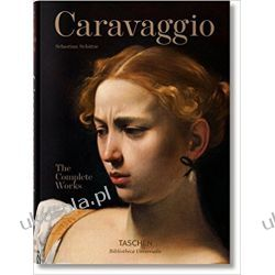 Caravaggio: The Complete Works Sztuka i architektura