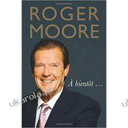 Roger Moore: À bientôt… Po angielsku