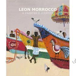 Leon Morrocco: A Painter's Journey Sztuka i architektura