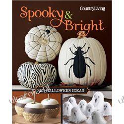 Spooky & Bright: 101 Halloween Ideas Rękodzieło, biżuteria, szycie