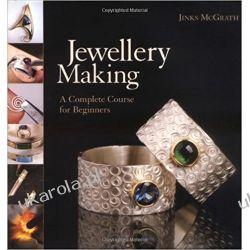 Jewellery Making: A Complete Course for Beginners Rękodzieło, biżuteria, szycie