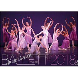 Kalendarz Balet Ballett 2018 Calendar  Książki i Komiksy