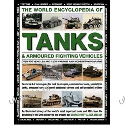 The World Encyclopedia of Tanks & Armoured Fighting Vehicles: Over 400 Vehicles and 1200 Wartime and Modern Photographs Książki obcojęzyczne