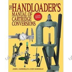 The Handloader's Manual of Cartridge Conversions Pozostałe