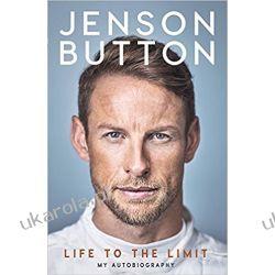 Jenson Button: Life to the Limit: My Autobiography Biografie, wspomnienia