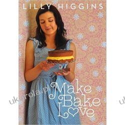 Make, Bake, Love Kuchnia, potrawy