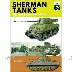 Sherman Tanks of the British Army and Royal Marines: Normandy Campaign 1944  Broń pancerna