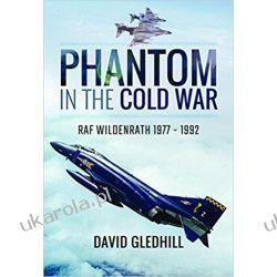 Phantom in the Cold War: RAF Wildenrath 1977 - 1992 Zagraniczne