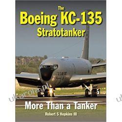 The Boeing KC-135 Stratotanker: More Than a Tanker Marynarka Wojenna