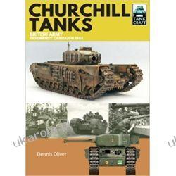 Churchill Tanks: British Army, North-West Europe 1944-45 Pozostałe