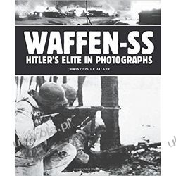 Waffen-SS: Hitler's Elite in Photographs Historyczne