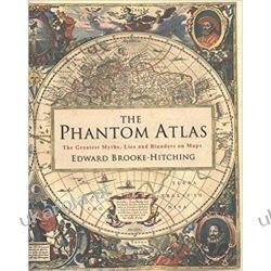 The Phantom Atlas: The Greatest Myths, Lies and Blunders on Maps Mapy, przewodniki, książki podróżnicze