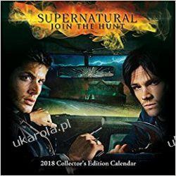 Kalendarz Nie z tego świata Supernatural Join the Hunt 2018 Calendar