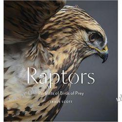 Raptors: Portraits of Birds of Prey Pozostałe