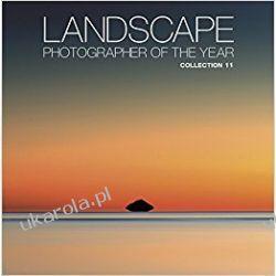 Landscape Photographer of the Year : Collection 11 Fotografia, edycja zdjęć
