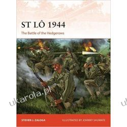 St Lô 1944: The Battle of the Hedgerows Kalendarze ścienne