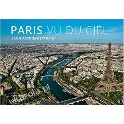 Paryż z nieba Paris vu du ciel