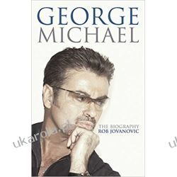 George Michael: The biography by Rob Jovanovic  Po angielsku