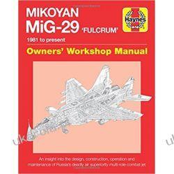 Mikoyan MiG-29 Fulcrum Manual (Owners' Workshop Manual) Pozostałe