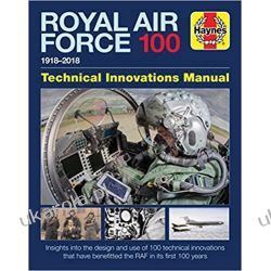 Royal Air Force 100 Technical Innovations Manual 2017 (Haynes Technical Innovations Manual) Książki naukowe i popularnonaukowe