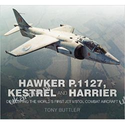 Hawker P.1127, Kestrel and Harrier: Developing the World's First Jet V/STOL Combat Aircraft Kampanie i bitwy