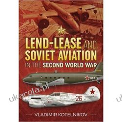 Lend-Lease And Soviet Aviation In The Second World War Azja