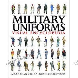 Military Uniforms Visual Encyclopedia Mundury, odznaki i odznaczenia
