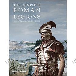 The Complete Roman Legions Oddziały i formacje wojskowe