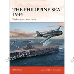 The Philippine Sea 1944: The last great carrier battle (Campaign)  Poradniki i albumy