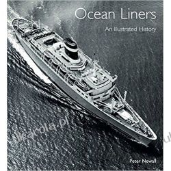 Ocean Liners: An Illustrated History Peter Newall  Pozostałe