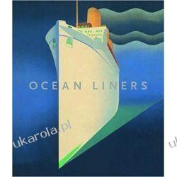 Ocean Liners Daniel Finamore Ghislaine Wood  Historia żeglarstwa