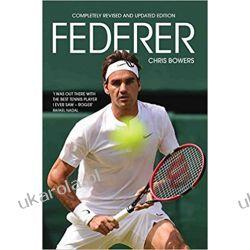 Roger Federer Chris Bowers  Literatura piękna, popularna i faktu