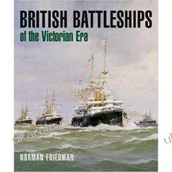 British Battleships of the Victorian Era Książki naukowe i popularnonaukowe